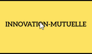 Innovation-mutuelle.fr : un point de rencontre entre les mutuelles et les acteurs de l'innovation