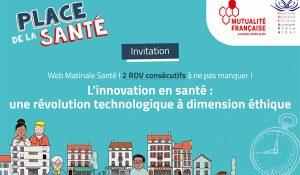 Mutualité Française Auvergne-Rhône-Alpes : webmatinale sur les enjeux éthiques de l'innovation en santé